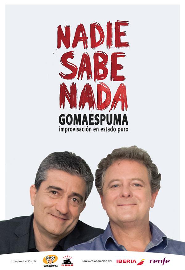 'Nadie Sabe Nada' con Gomaespuma