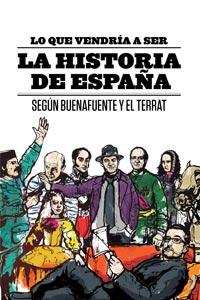 'Lo que vendría a ser la Historia de España'